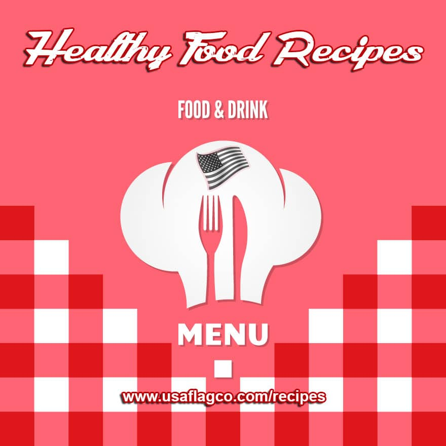 A board dedicated to some of the Best Healthy American Cooking Recipes for Breakfast, Lunch and Dinner by USA Flag Co.™
